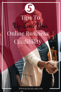 5 Ways To Up-Level Your Online Business Credibility
