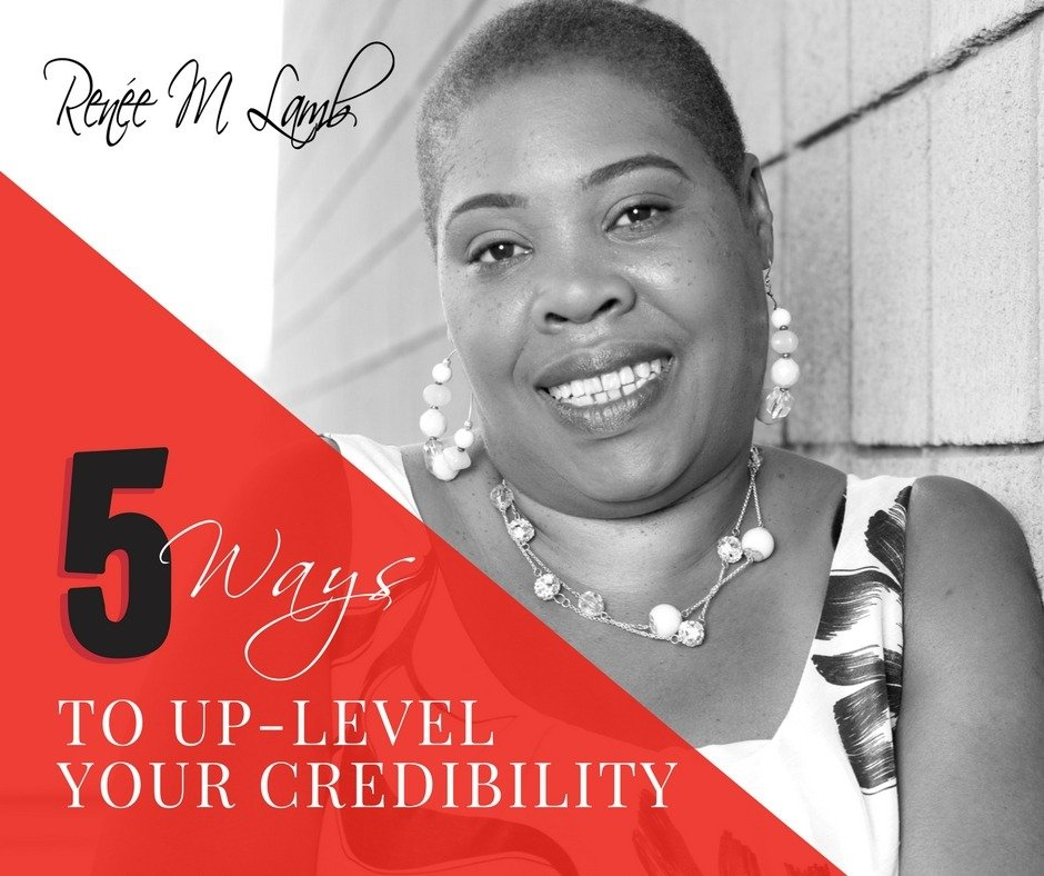 5 Ways To Uplevel Your Credibility