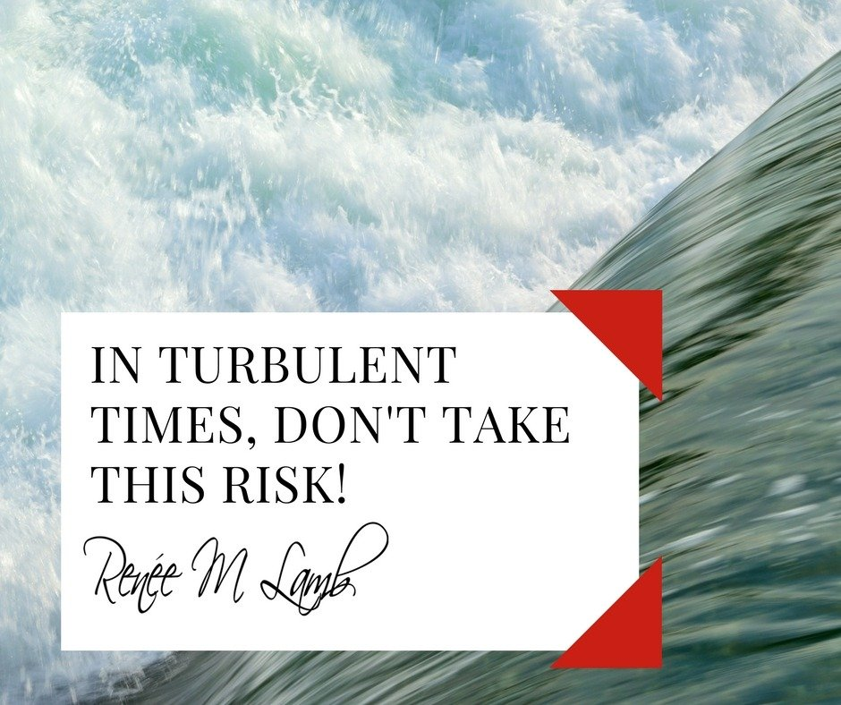 In-Turbulent-times-dont-Take-this-risk