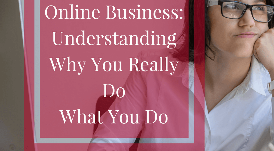 Online business why you really do what you do
