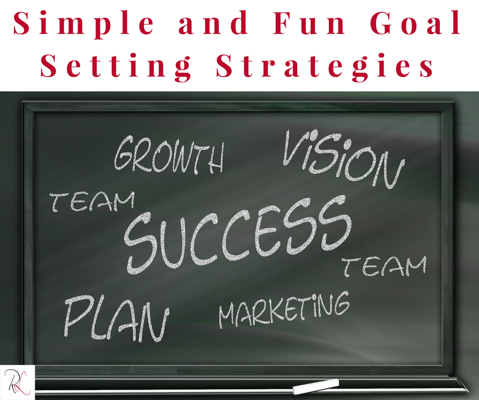 Goal-Setting: Simple and Fun Strategies