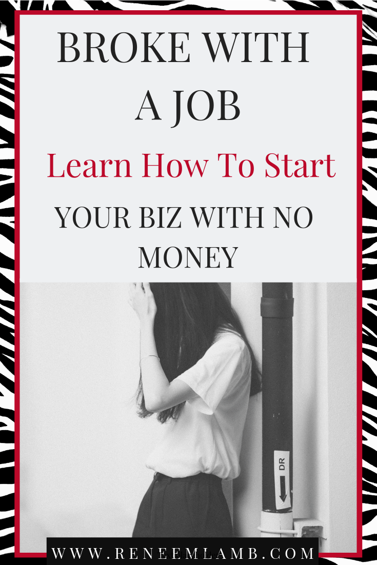 You broke, but have a job.  Trying to figure out how to start a business, to create your wealth?Get my sage advice on the topic of starting a business with no money. I have dealt with people wanting to know how to start a business with no dinero and have found the following 3 ways to help once and for all.  You will also find Free resources to help you on our journey.  It might surprise you what I recommend. #startbusinessnomoney