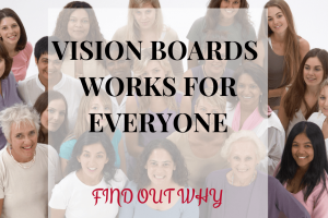 Vision Boards for all