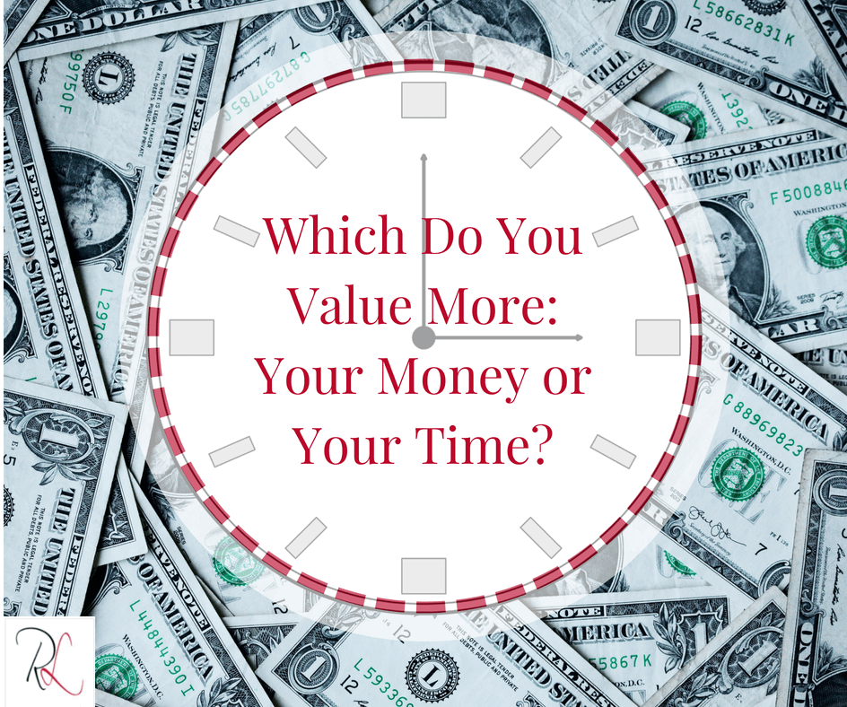 Do you value more your money or time?